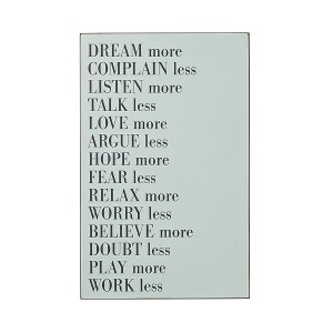 Dream more-Complain less-Listen more-Talk less-Love more....